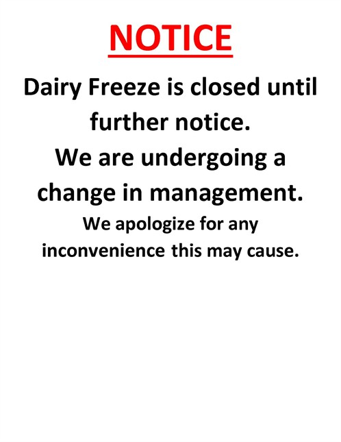 Dairy Freeze Closed Further Notice